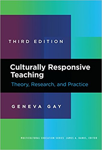 Geneva Gay Culturally Responsive Teaching