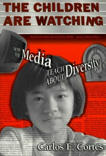 The Children Are Watching: How the Media Teach about Diversity