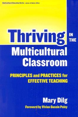Thriving in the Multicultural Classroom: Principles and Practices for Effective Teaching