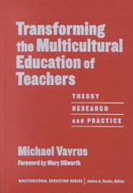 Transforming the Multicultural Education of Teachers: Theory, Research, and Practice