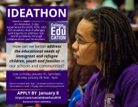 Ideathon flyer: How do we meet the educational needs of immigrant & refugee children, youth, and families in our schools and communities?
